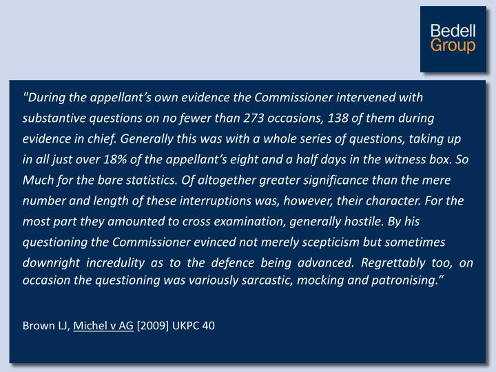 """""""During the appellant's own evidence the Commissioner intervened with"""
