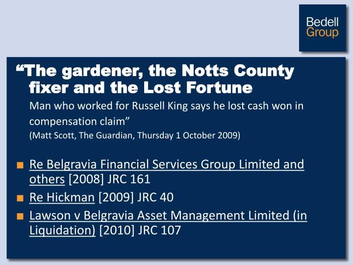 """""""The gardener, the Notts County fixer and the Lost Fortune"""