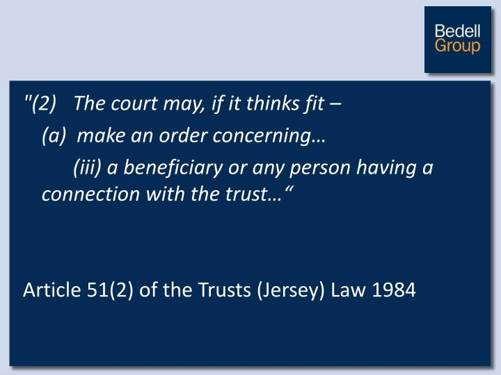"""""""(2)The court may, if it thinks fit –"""