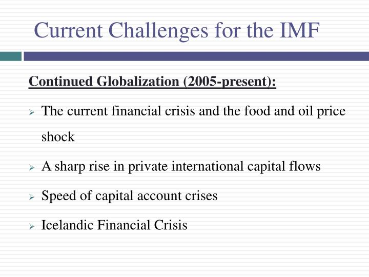 Current Challenges for the IMF