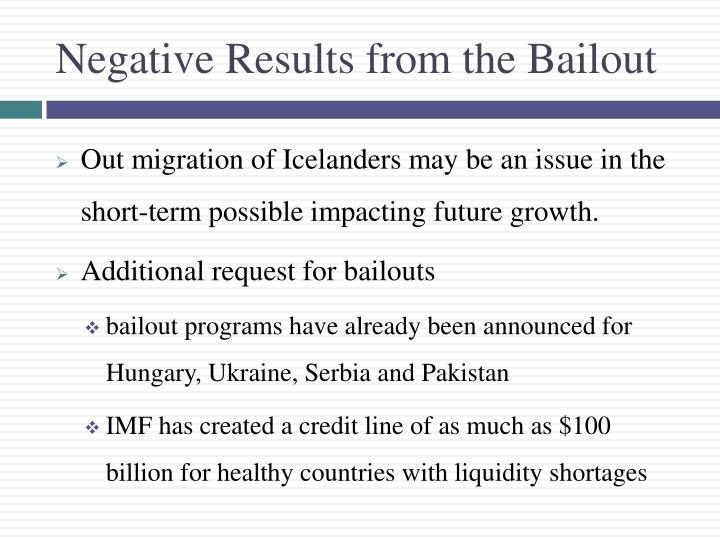 Negative Results from the Bailout