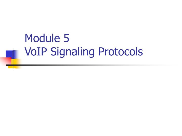 module 5 voip signaling protocols n.
