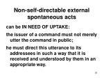 non self directable external spontaneous acts