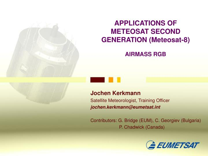 Applications of meteosat second generation meteosat 8 airmass rgb