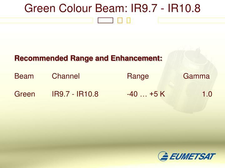 Green Colour Beam: IR9.7 - IR10.8
