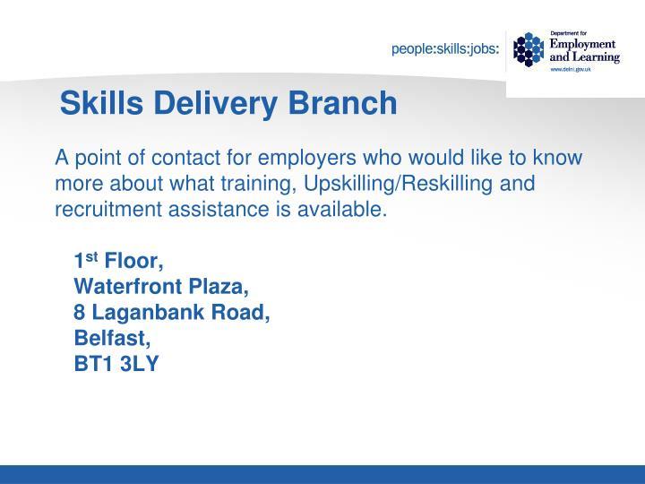 Skills delivery branch