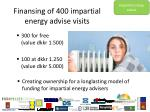 finansing of 400 impartial energy advise visits