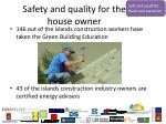 safety and quality for the house owner