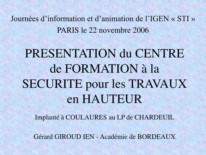 PRESENTATION du CENTRE de FORMATION à la SECURITE pour les TRAVAUX en HAUTEUR