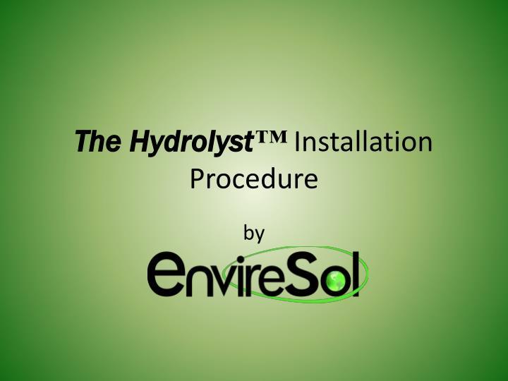 the hydrolyst installation procedure n.