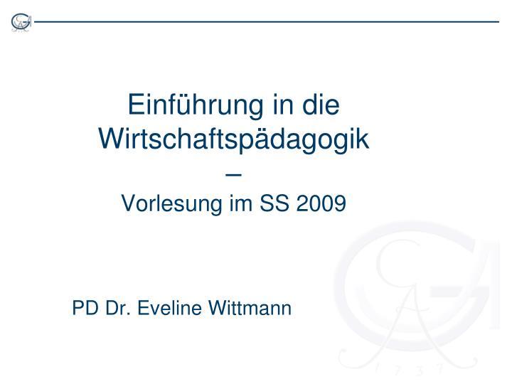 Einf hrung in die wirtschaftsp dagogik vorlesung im ss 2009