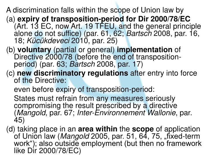 A discrimination falls within the scope of Union law by
