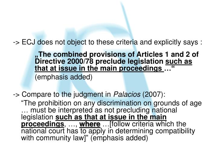 -> ECJ does not object to these criteria and explicitly says :