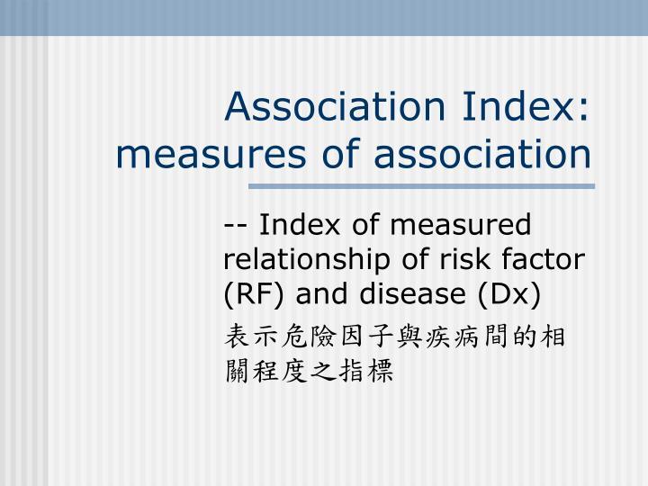 Association index measures of association