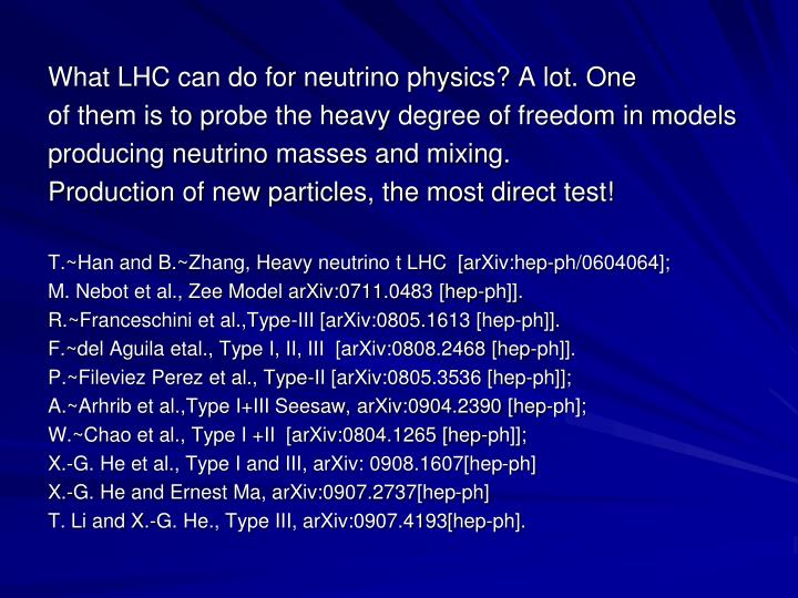 What LHC can do for neutrino physics? A lot. One