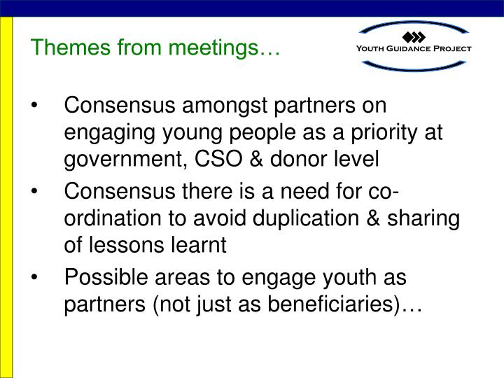 Themes from meetings…