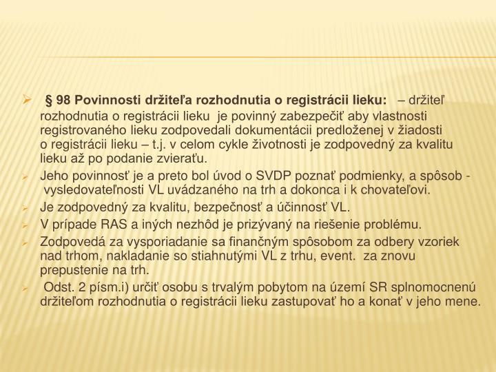 § 98 Povinnosti držiteľa rozhodnutia oregistrácii lieku: