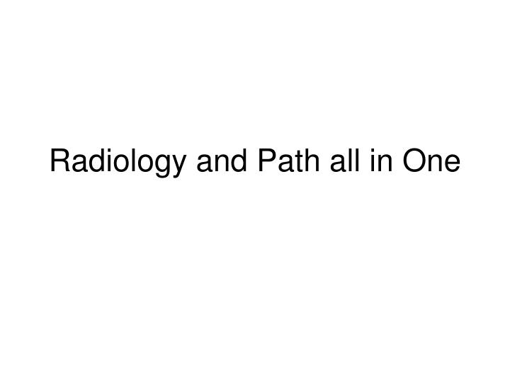 radiology and path all in one n.