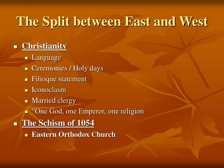 The Split between East and West