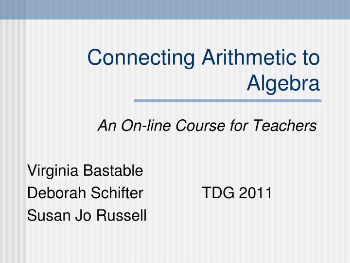 connecting arithmetic to algebra n.