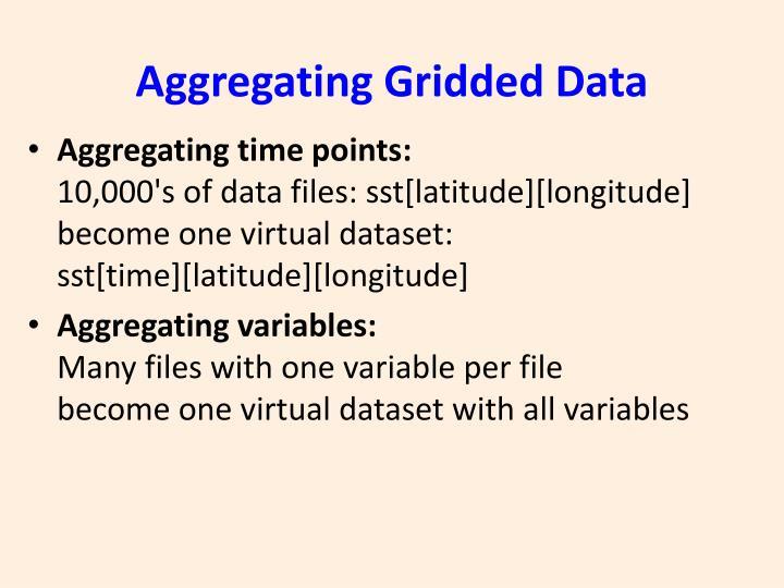 Aggregating Gridded Data