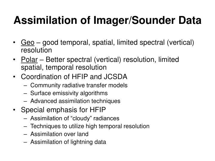 Assimilation of Imager/Sounder Data
