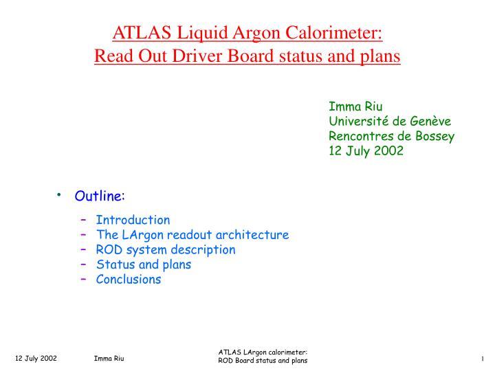 Atlas liquid argon calorimeter read out driver board status and plans