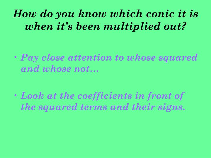 How do you know which conic it is when it's been multiplied out?