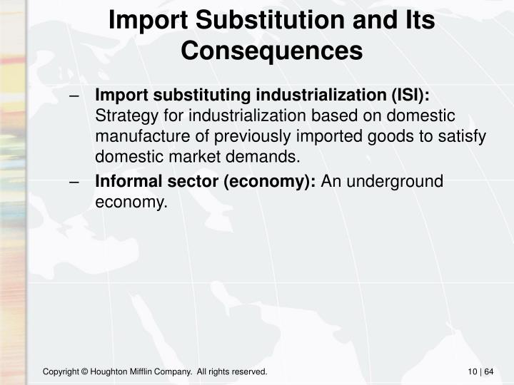 Import Substitution and Its Consequences