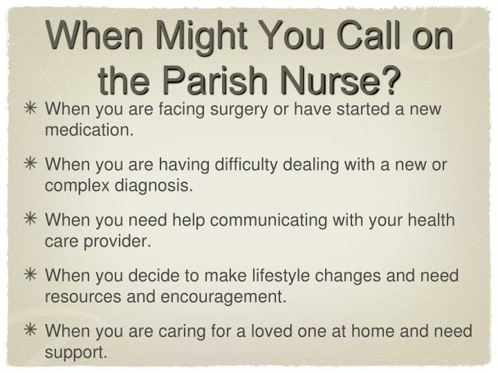 When Might You Call on the Parish Nurse?