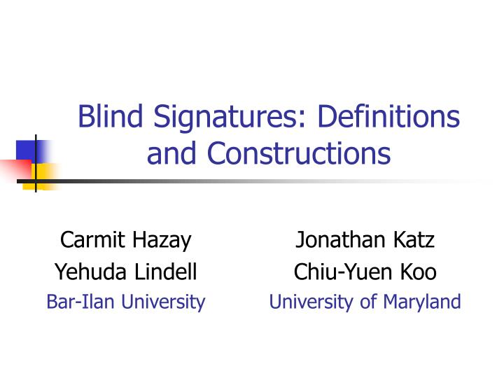 Blind signatures definitions and constructions