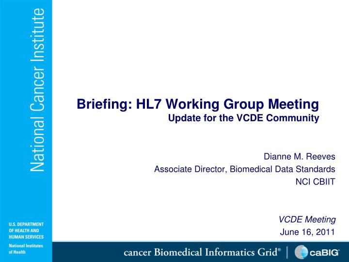 Briefing hl7 working group meeting update for the vcde community