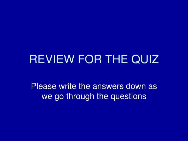 review for the quiz n.