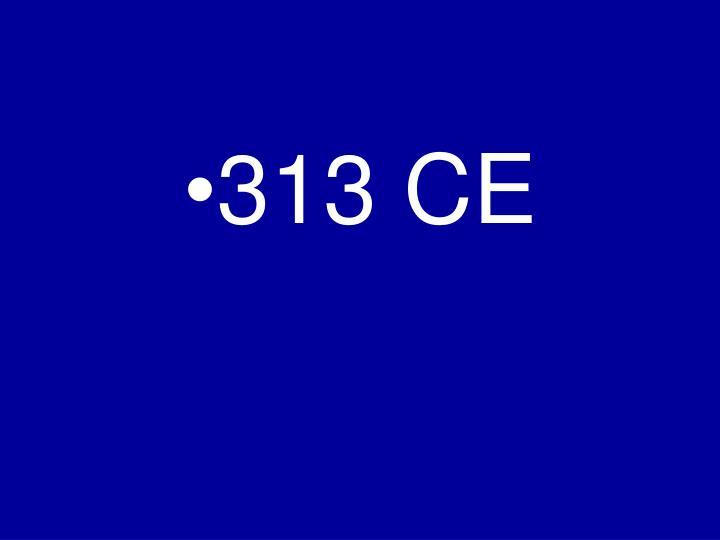 313 CE