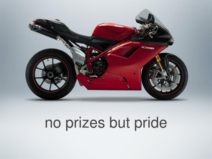 No prizes but pride