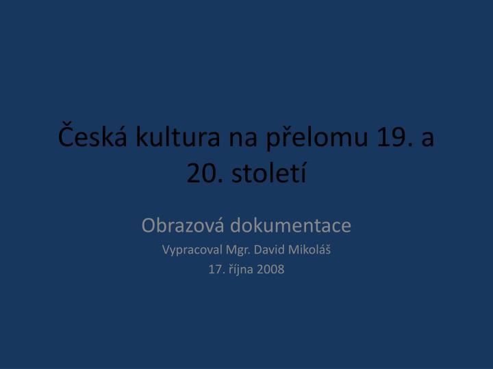 esk kultura na p elomu 19 a 20 stolet n.