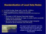 standardization of local data nodes