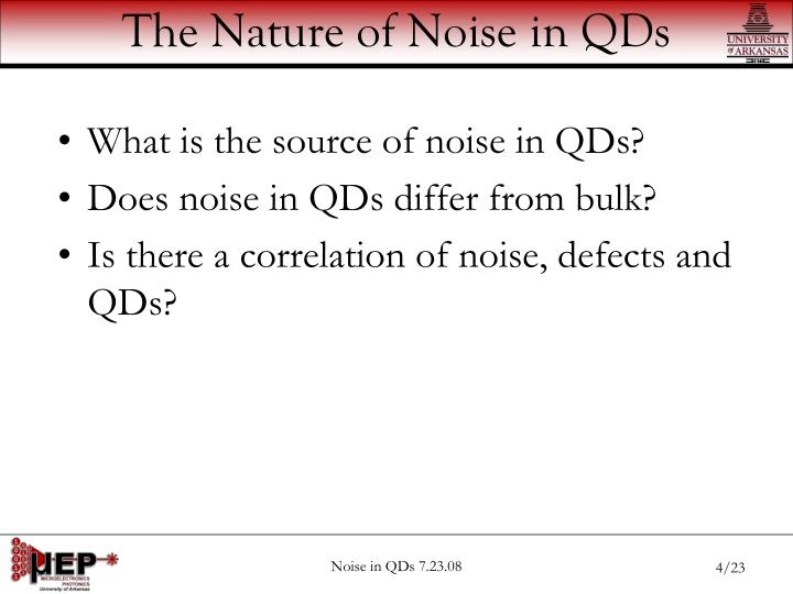 The Nature of Noise in QDs