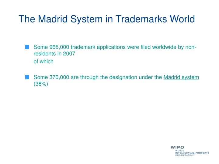 The Madrid System in Trademarks World