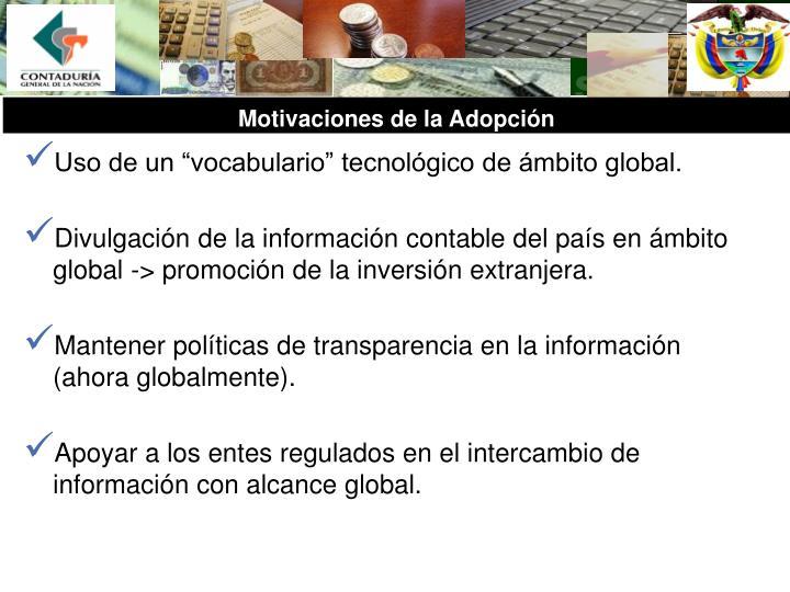 """Uso de un """"vocabulario"""" tecnológico de ámbito global."""