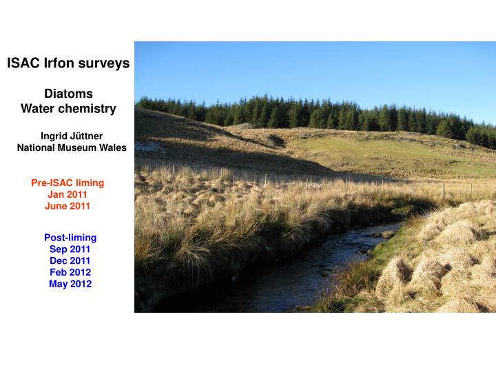 ISAC Irfon surveys