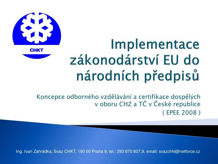 Implementace z konod rstv eu do n rodn ch p edpis
