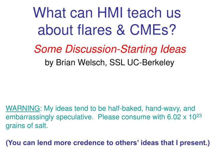 what can hmi teach us about flares cmes n.