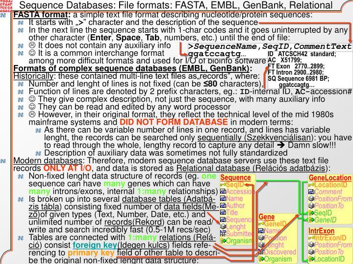 Sequence Databases: File formats: FASTA, EMBL, GenBank, Relational