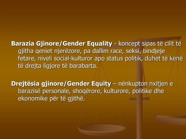 Barazia Gjinore/Gender Equality