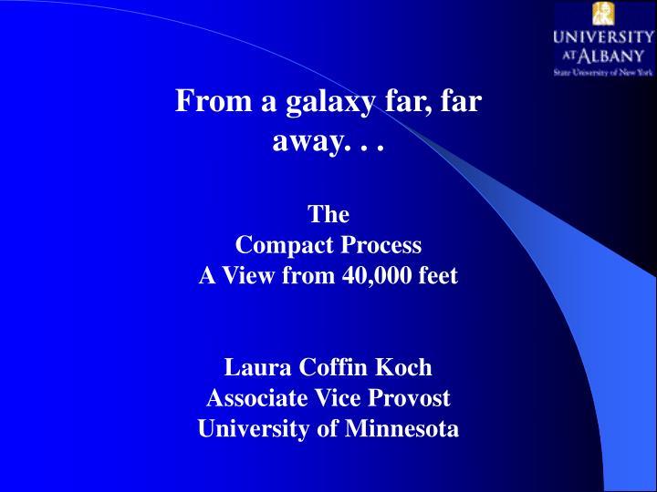 From a galaxy far, far away. . .