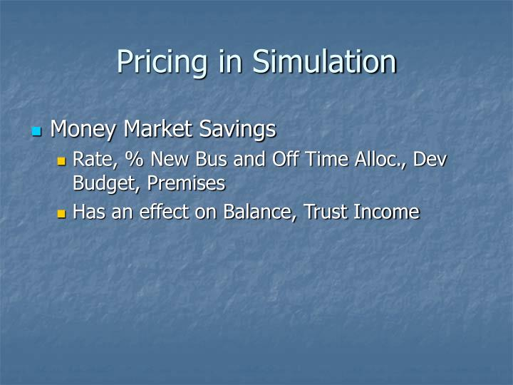 Pricing in Simulation