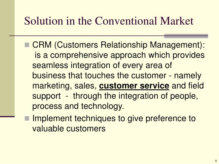 Solution in the Conventional Market