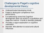 challenges to piaget s cognitive developmental theory