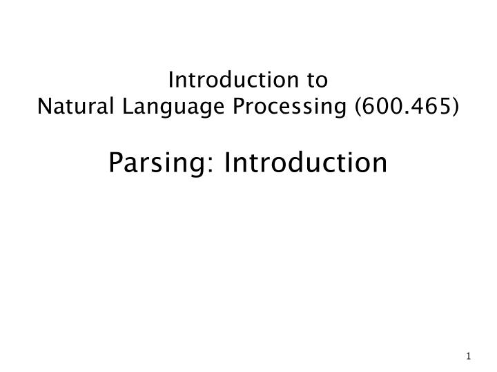 introduction to natural language processing 600 465 parsing introduction n.